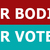 Our Bodies, Our Votes Small Sticker