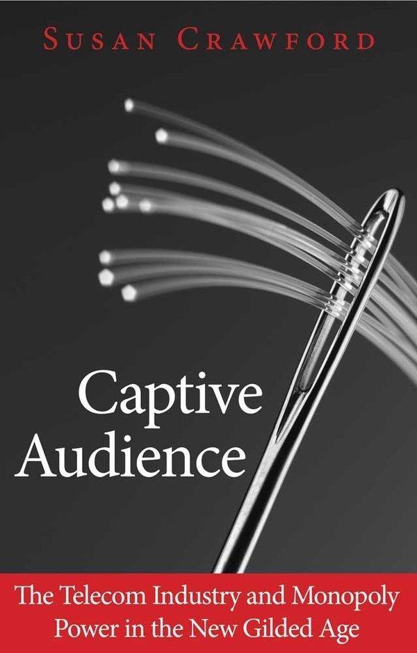 "Susan Crawford's ""Captive Audience"""