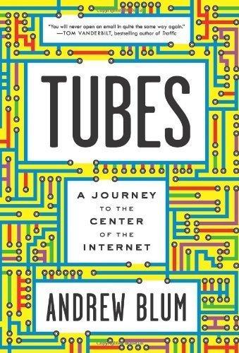 """Andrew Blum's """"Tubes"""""""