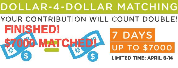 Dollar-4-Dollar Matching!
