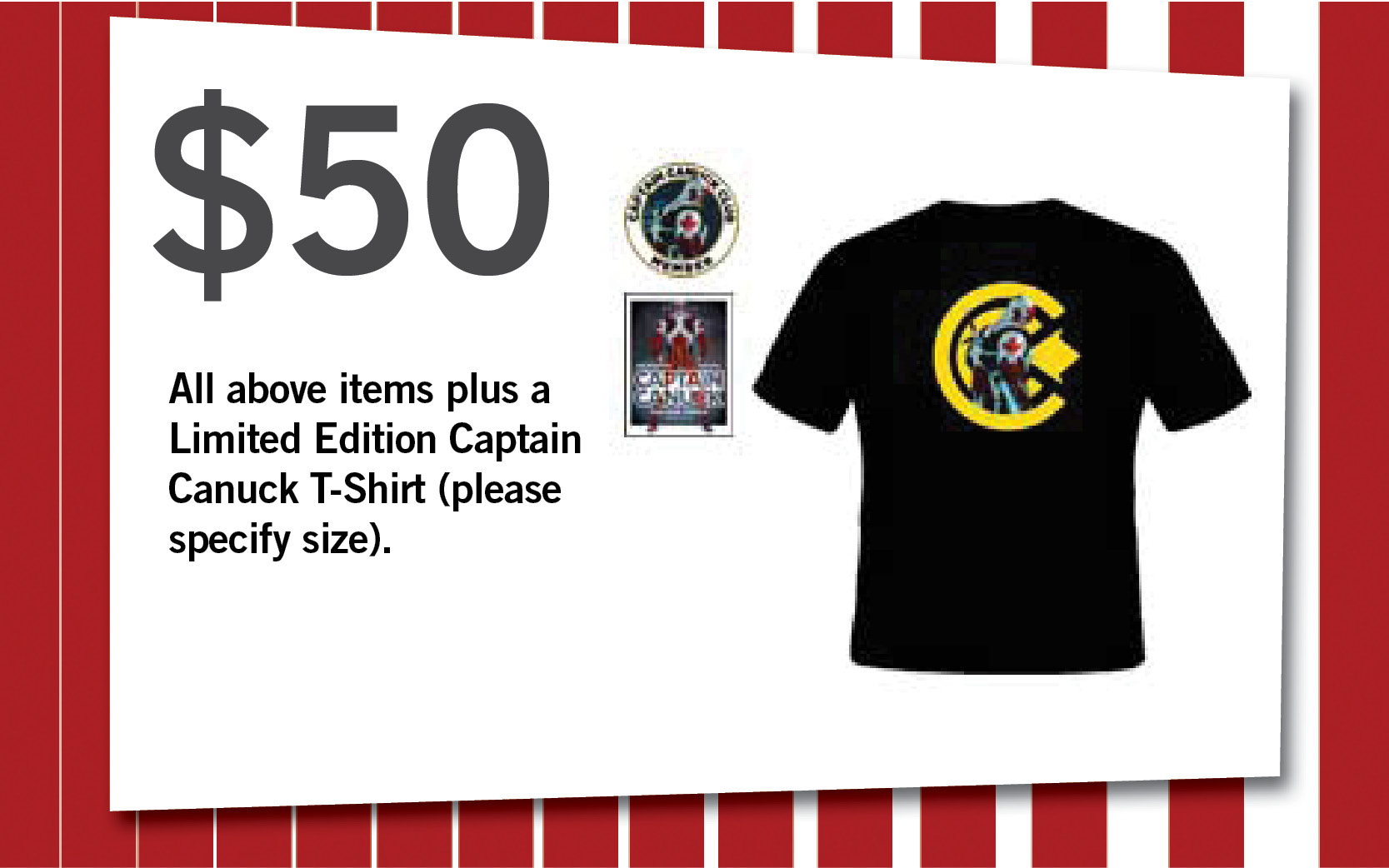 All above items plus a Limited Edition Captain Canuck T-Shirt (please specify size).
