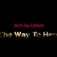 Art-Is-Umm: The Way To Heal