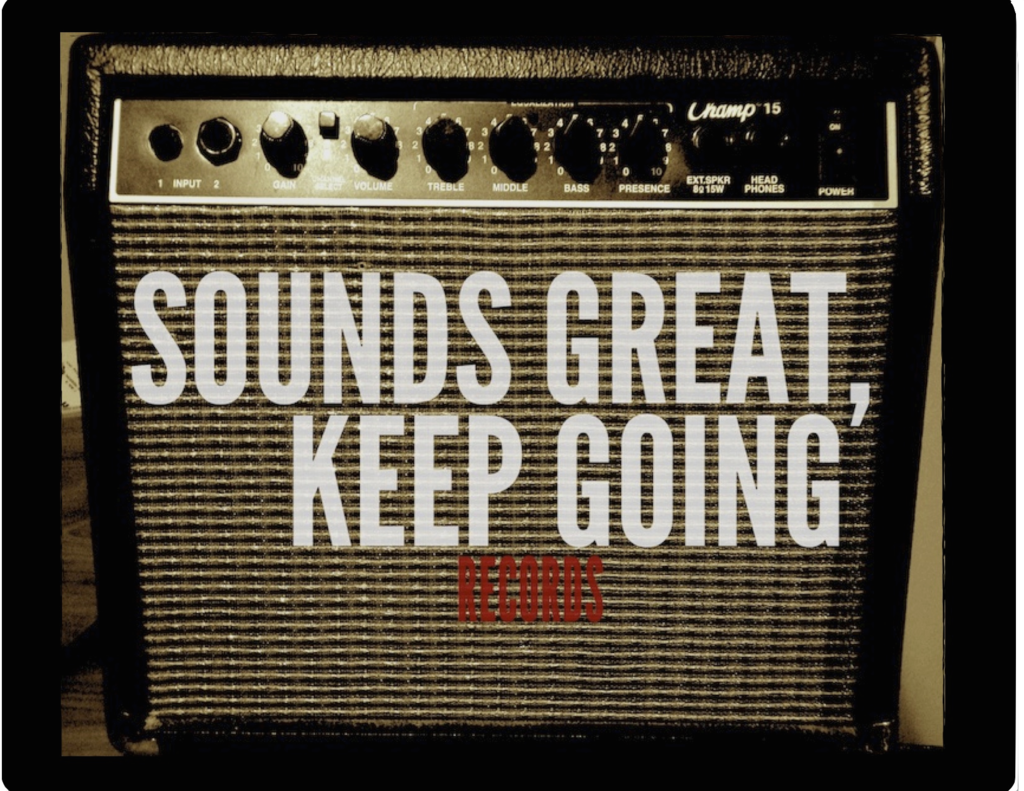 Sounds Great, Keep Going Records | Indiegogo